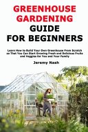 Greenhouse Gardening Guide for Beginners