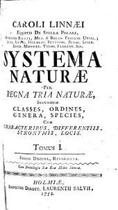 Systema naturae per regna tria naturae, secundum classes, ordines, genera, species, cum characteribus, differentiis, synonymis, locis
