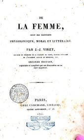 De la femme, sous ses rapports physiologique, moral et litteraire, par J.-J. Virey, ..