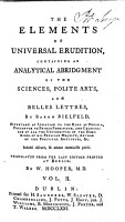 The Elements of Universal Erudition     Translated from the Last Edition Printed at Berlin  By W  Hooper  Etc PDF
