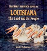 Louisiana: The Land and Its People (Teacher's Resource Book)