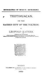 Teotihuacan: ó, La ciudad sagrada de los Toltecas