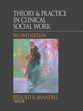 Theory & Practice in Clinical Social Work: Edition 2