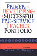 Primer to Developing a Successful Pre-service Teacher Portfolio