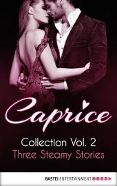 Caprice - Collection Vol. 2: Three Steamy Stories