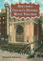 Downtown Chicago  s Historic Movie Theatres PDF