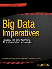 Big Data Imperatives: Enterprise Big Data Warehouse, BI Implementations and Analytics