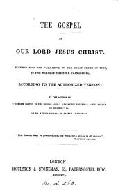 The Gospel of our Lord, blended into one narrative, by the author of 'Hebrew poetry in the middle ages'.