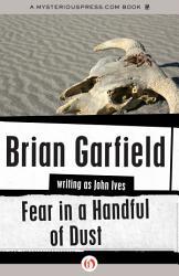 Fear In A Handful Of Dust Book PDF