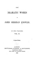 The Dramatic Works of James Sheridan Knowles  The love chase  Woman s wit  The maid of Mariendorpt  Love  John of Procida  Old maids  The rose of Arragon  The secretary PDF