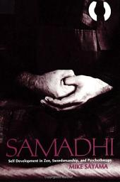 Samadhi: Self Development in Zen, Swordsmanship, and Psychotherapy