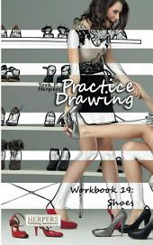 Practice Drawing - Workbook 19: Shoes