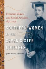 Southern Women at the Seven Sister Colleges PDF