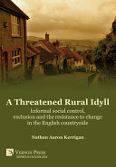 A Threatened Rural Idyll? Informal social control, exclusion and the resistance to change in the English countryside