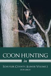 Coon Hunting in Schuyler County, Illinois: Volume 2