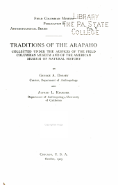 Traditions of the Arapaho: collected under the auspices of the Field Columbian museum and of the American museum of natural history, Volume 3