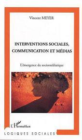 Interventions sociales, communication et médias: L'émergence du sociomédiatique