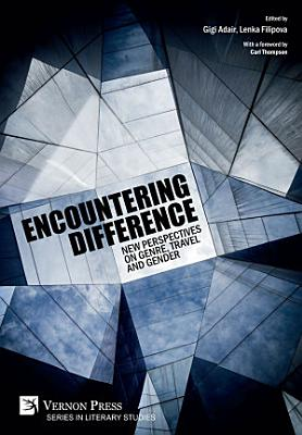 Encountering Difference  New Perspectives on Genre  Travel and Gender