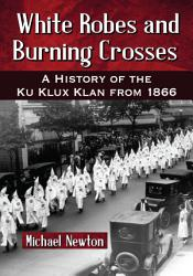 White Robes and Burning Crosses PDF