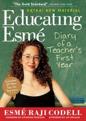 Educating Esmé: Diary of a Teacher's First Year