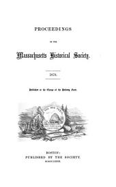Proceedings of the Massachusetts Historical Society: Volume 16