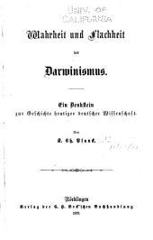 Wahrheit und Flachheit des Darwinismus: Ein Denkstein zur Geschichte heutiger deutscher Wissenschaft