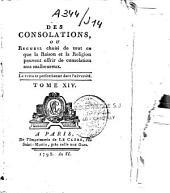Des consolations ou recueil... de tout ce que la raison et la religion peuvent offrir de consolations aux malheureux