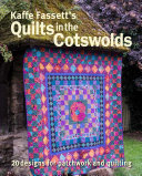Kaffe Fassett s Quilts in the Cotswolds