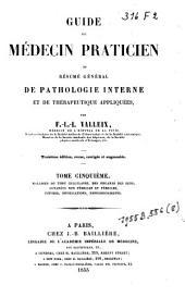 Guide du médecin praticien ou résumé général de pathologie interne et de thérapeutique appliquées: Volume5