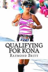 Qualifying for Kona: The Road to Ironman Triathlon World Championship in Hawaii
