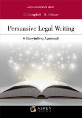Persuasive Legal Writing: A Storytelling Approach