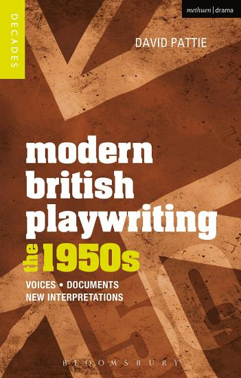 Modern British Playwriting  The 1950s PDF