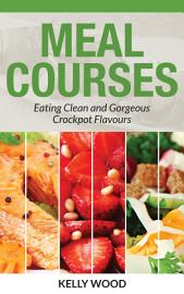 Meal Courses  Eating Clean And Gorgeous Crockpot Flavours