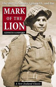 Mark of the Lion  the Story of Charles Upham VC   Bar Book
