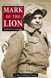 Mark Of The Lion  The Story Of Charles Upham VC   Bar