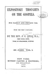 Expository Thoughts on the Gospels: For Family and Private Use. With the Text Complete, Volume 1
