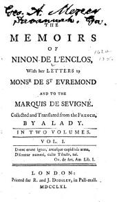 The Memoirs of Ninon de L'Enclos: With Her Letters to Mons. de St. Evremond, and to the Marquis de Sevigné, Volume 1