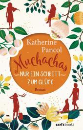 Muchachas: Nur ein Schritt zum Glück - Roman, Band 3