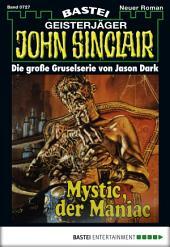 John Sinclair - Folge 0727: Mystic, der Maniac