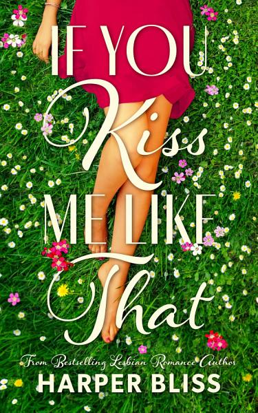 Download If You Kiss Me Like That Book