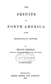 France and England in North America: The Jesuits in North America. 1880 - pt. 3. La Salle and the discovery of the Great West 1880