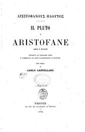 Il Pluto di Aristofane greco e italiano riveduto su' migliori libri e corredato di note illustrative e critiche per opera di Carlo Castellani