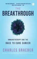 The Breakthrough  Immunotherapy and the Race to Cure Cancer PDF