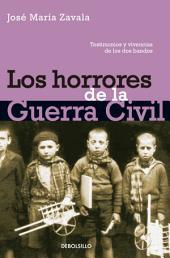 Los horrores de la Guerra Civil: Testimonios y vivencias de los dos bandos