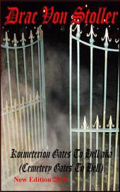 Koimeterion Gates to Hell aka (Cemetery Gates to Hell)