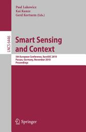Smart Sensing and Context: 5th European Conference, EuroSSC 2010, Passau, Germany, November 14-16, 2010. Proceedings