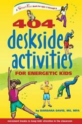 404 Deskside Activities For Energetic Kids Book PDF