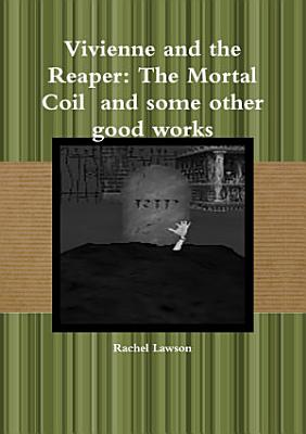 Vivienne and the Reaper  The Mortal Coil and some other good works