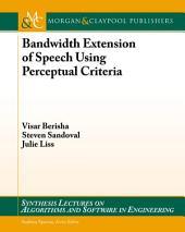 Bandwidth Extension of Speech Using Perceptual Criteria