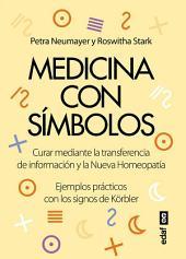 Medicina con simbolos: Curar a través de la transferencia de información y la nueva homeopatía